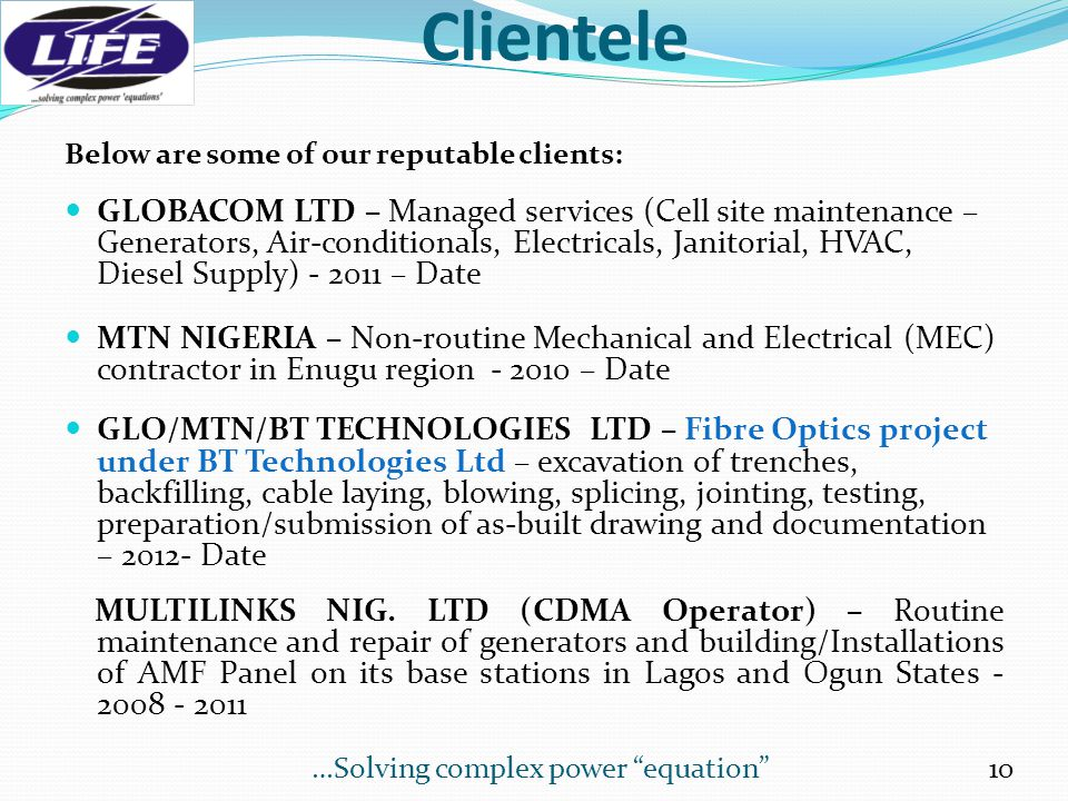 Clientele Below are some of our reputable clients: