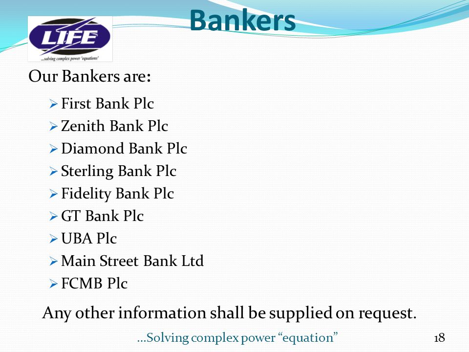 Bankers Our Bankers are: