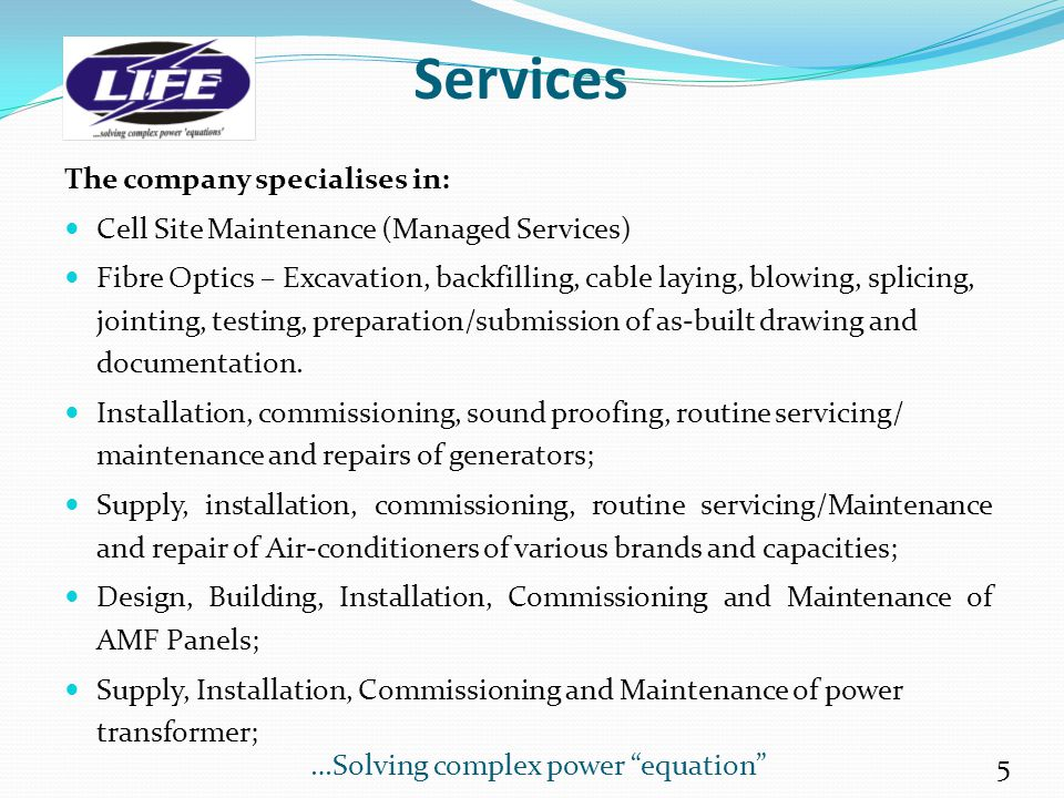 Services The company specialises in: