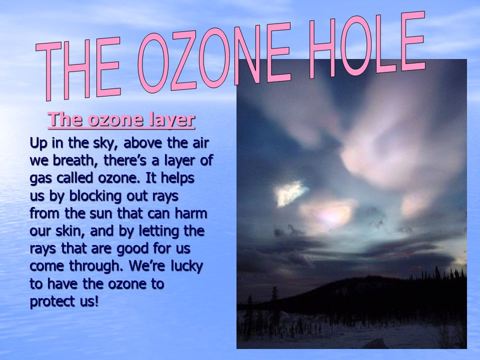 THE OZONE HOLE The ozone layer