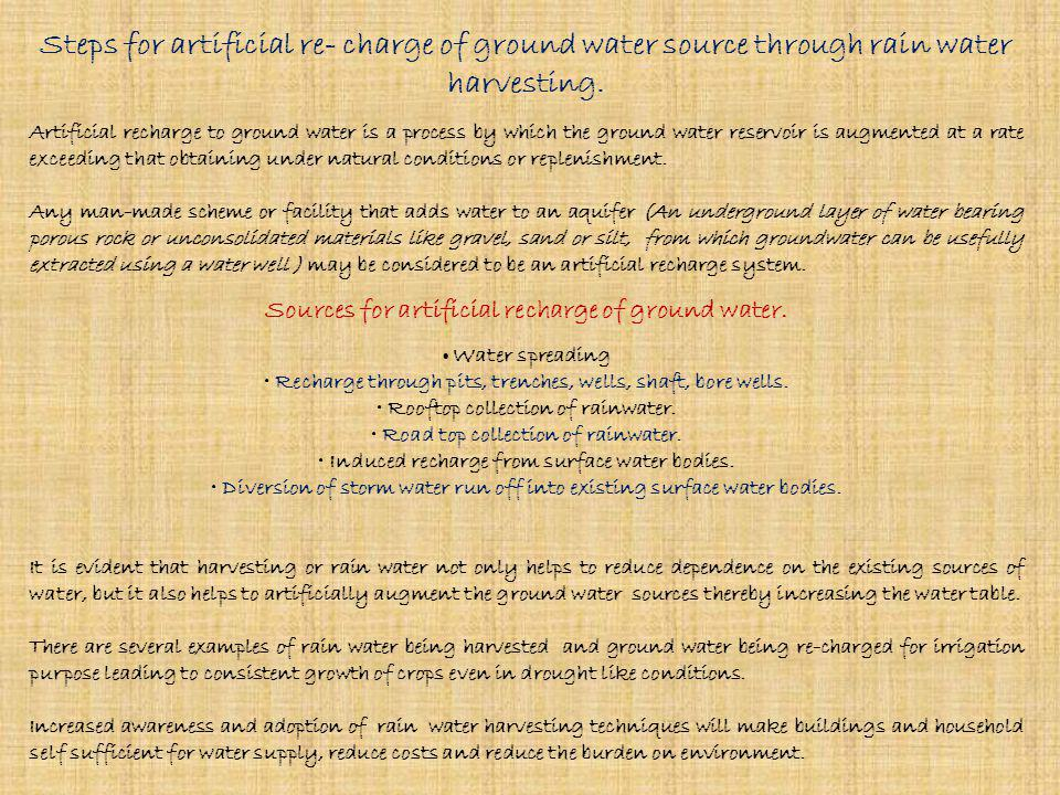 Steps for artificial re- charge of ground water source through rain water harvesting.