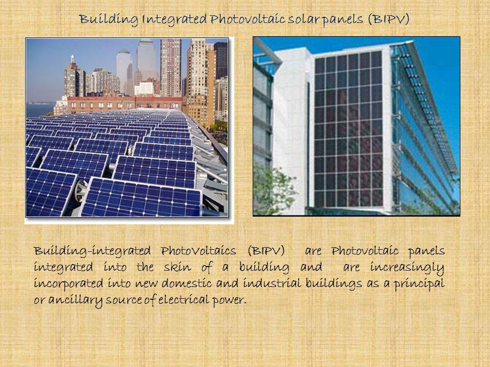 Building Integrated Photovoltaic solar panels (BIPV)
