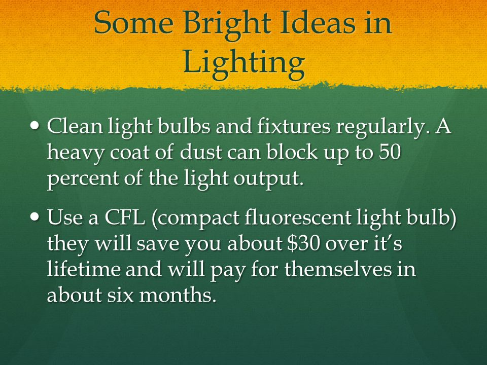 Some Bright Ideas in Lighting