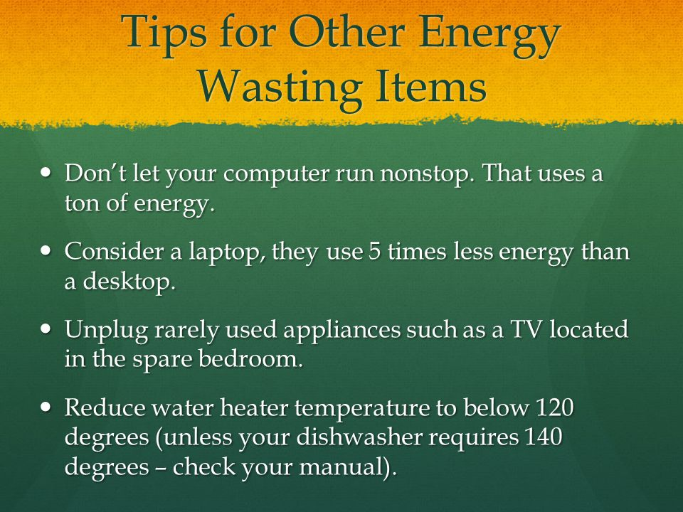 Tips for Other Energy Wasting Items