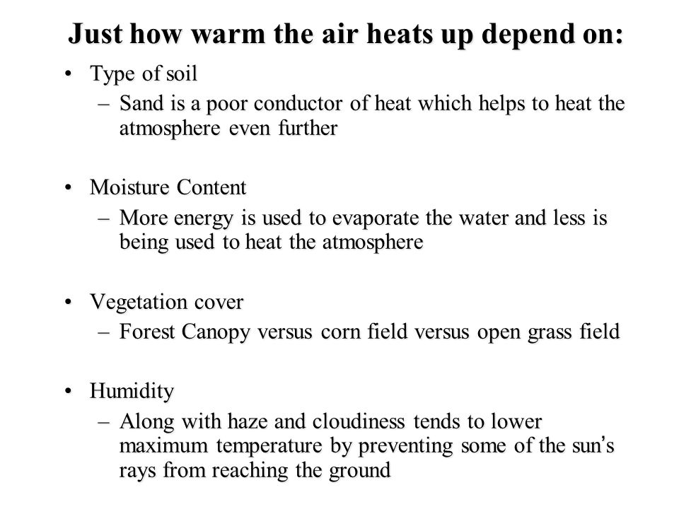 Just how warm the air heats up depend on:
