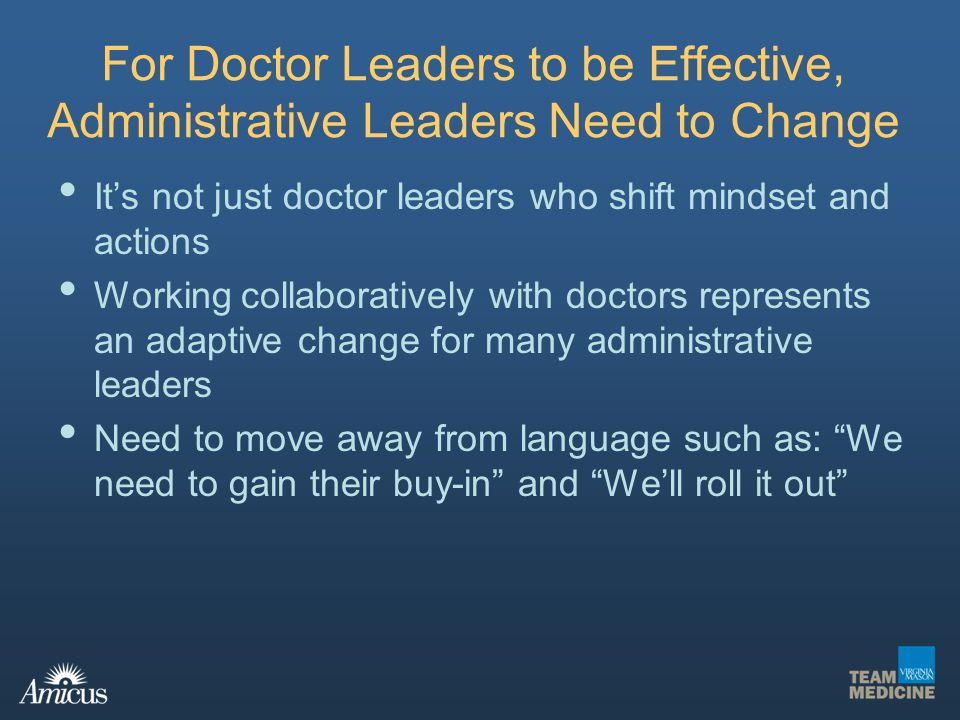 For Doctor Leaders to be Effective, Administrative Leaders Need to Change