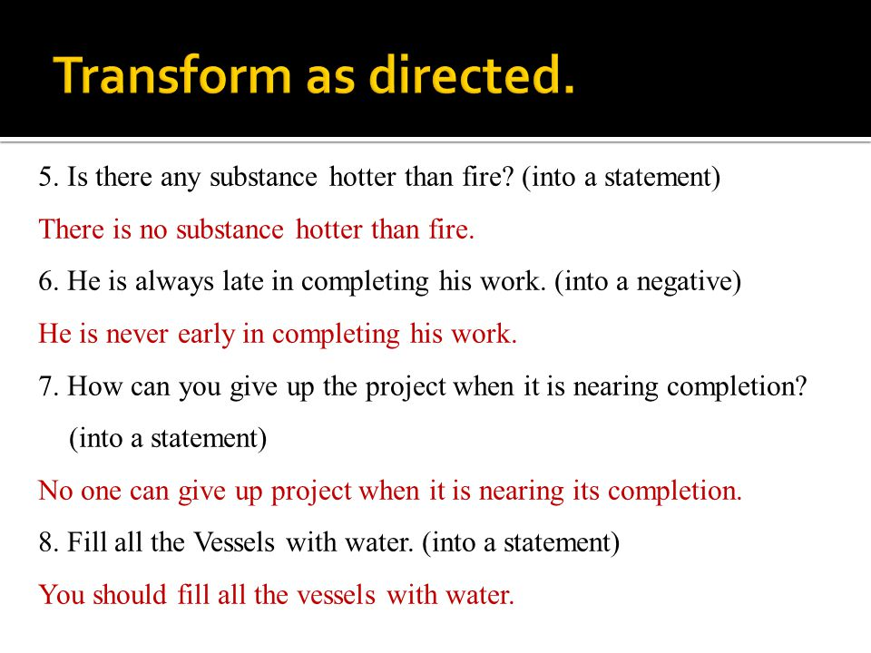 Transform as directed.