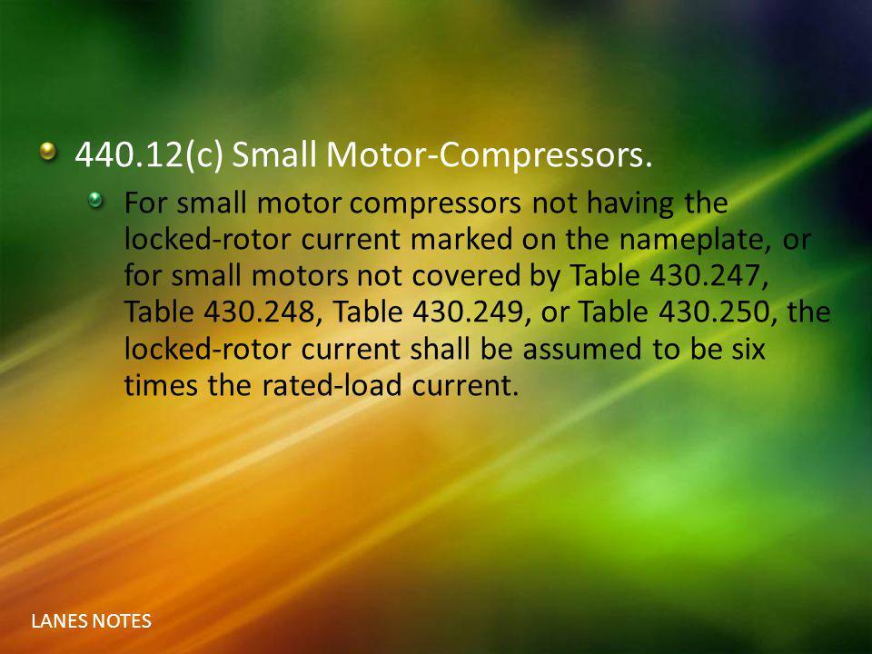 440.12(c) Small Motor-Compressors.