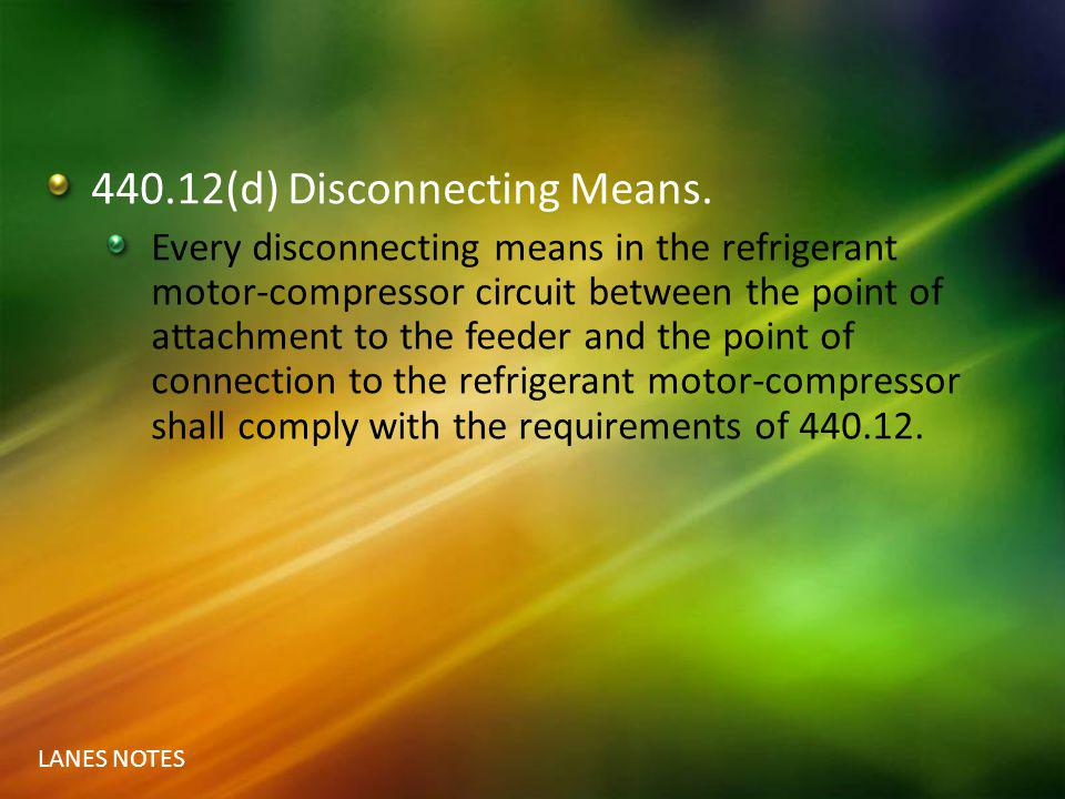 440.12(d) Disconnecting Means.