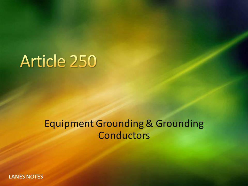 Equipment Grounding & Grounding Conductors
