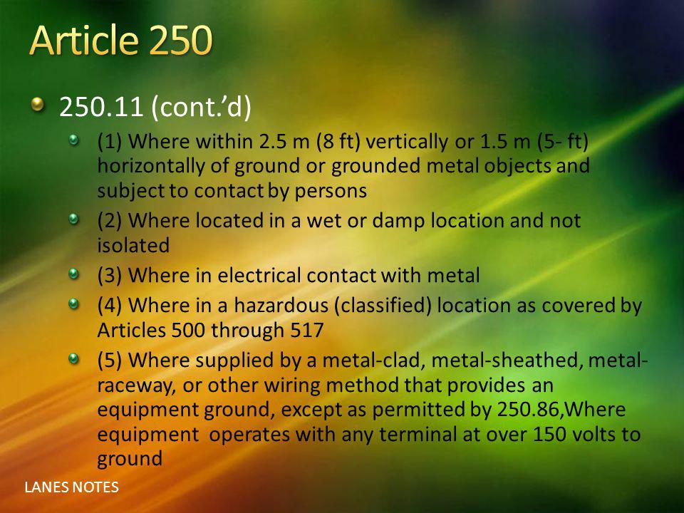 Article 250 250.11 (cont.'d)