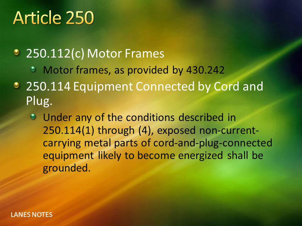 Article 250 250.112(c) Motor Frames