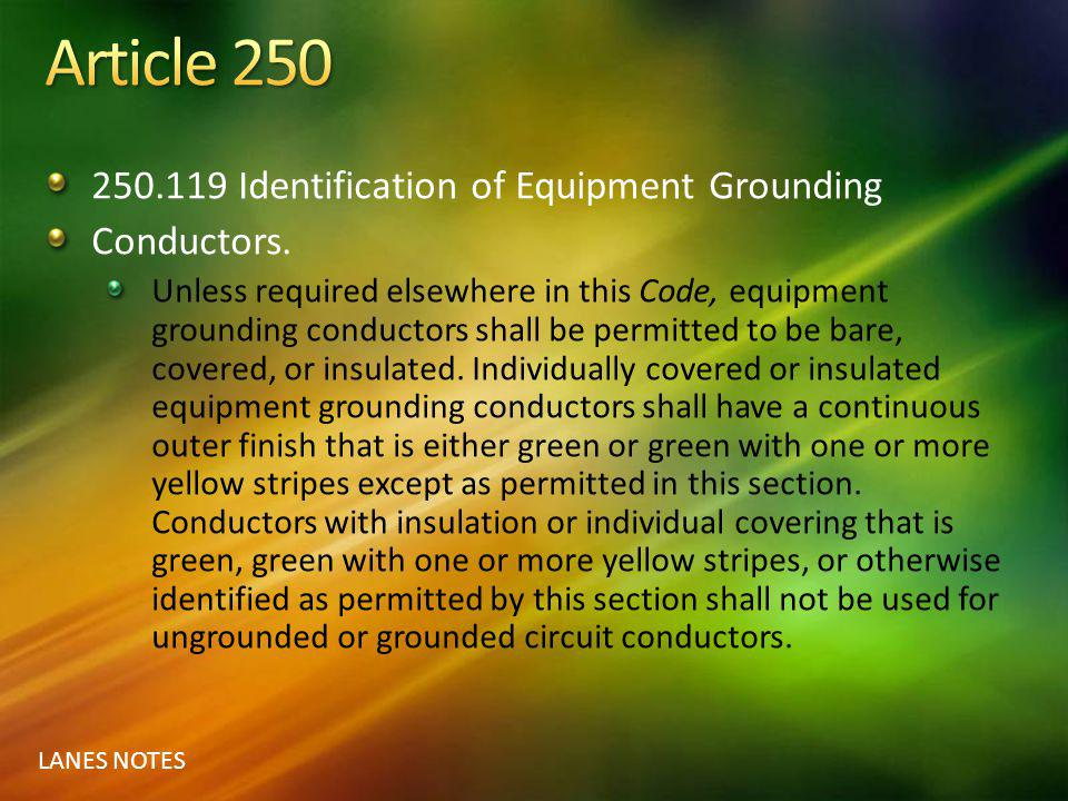 Article 250 250.119 Identification of Equipment Grounding Conductors.