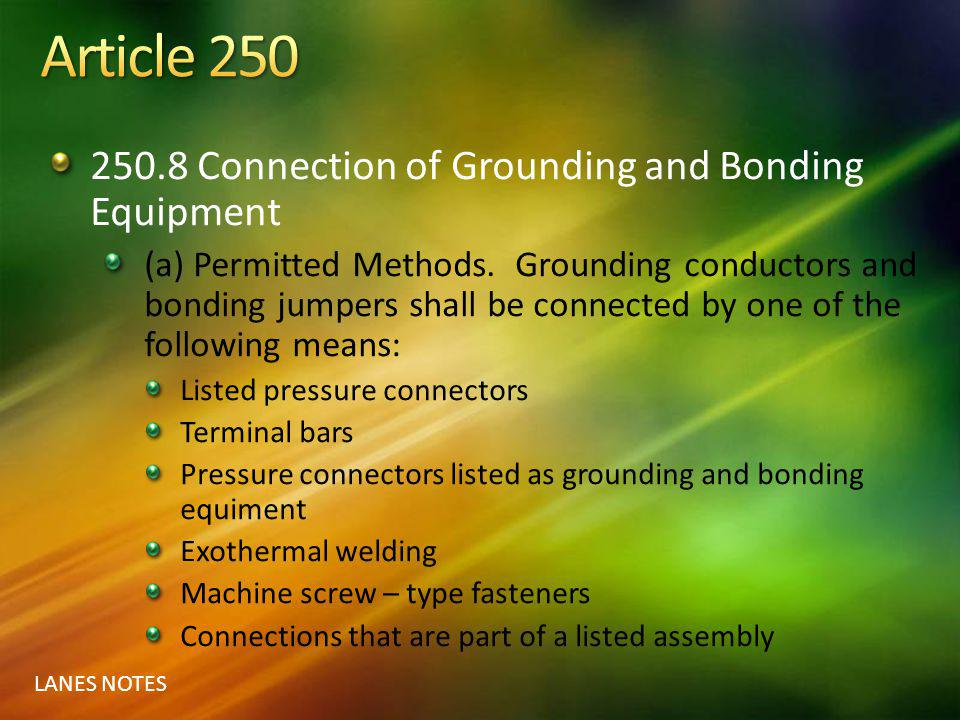 Article 250 250.8 Connection of Grounding and Bonding Equipment