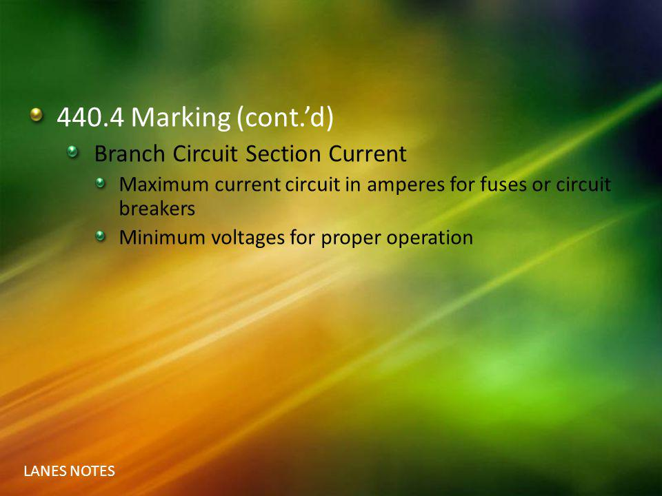 440.4 Marking (cont.'d) Branch Circuit Section Current