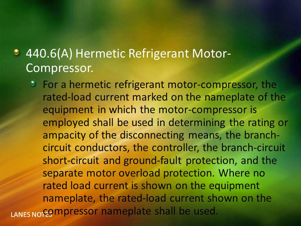440.6(A) Hermetic Refrigerant Motor-Compressor.