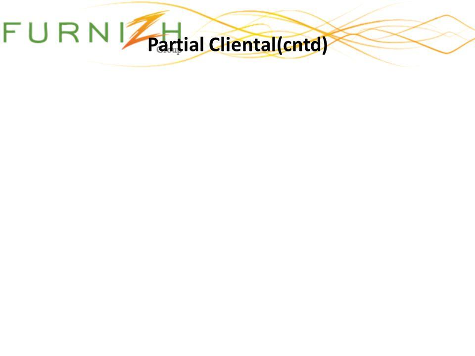 Partial Cliental(cntd)