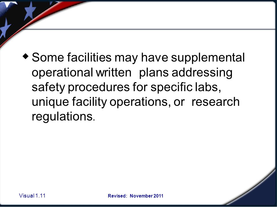 Personnel must be aware of MSU's basic plan and have available any written supplemental safety plans specific to a particular facility.