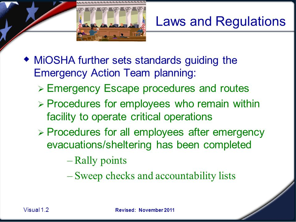 Laws and Regulations MiOSHA regulates the necessity to conduct annual Evacuation Drills for employees and the Emergency Action Teams of MSU.
