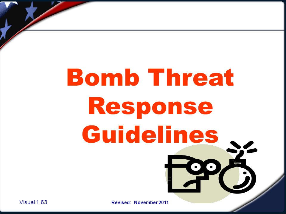 Bomb Threats If a call is received and a threat is given obtain as much information concerning the threat and the caller as possible.