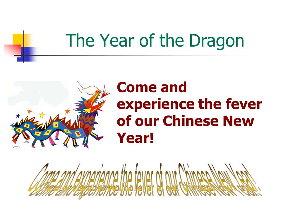 Come and experience the fever of our Chinese New Year!