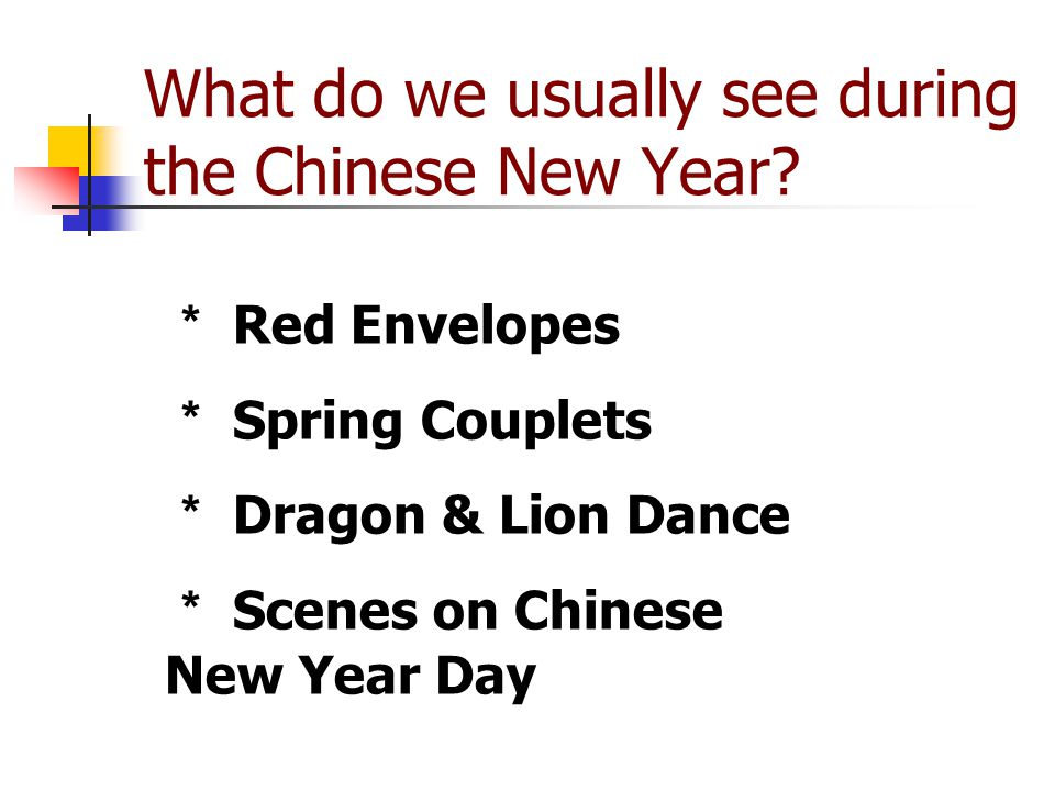 What do we usually see during the Chinese New Year