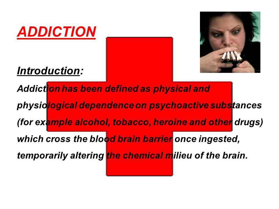 ADDICTION Introduction: