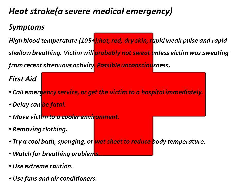 Heat stroke(a severe medical emergency)