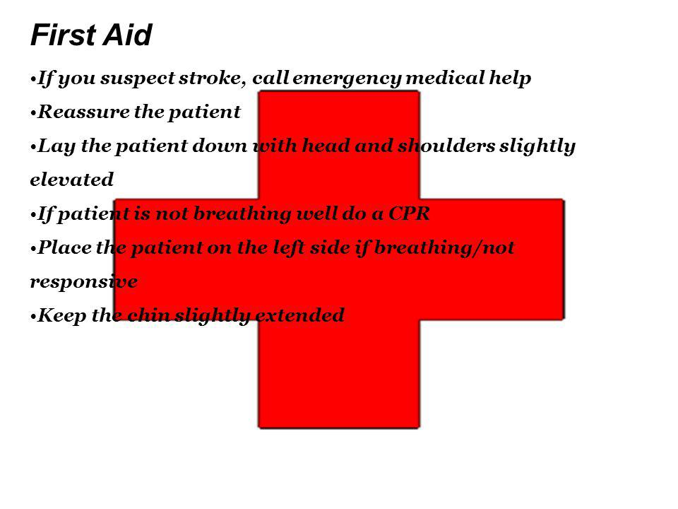 First Aid If you suspect stroke, call emergency medical help