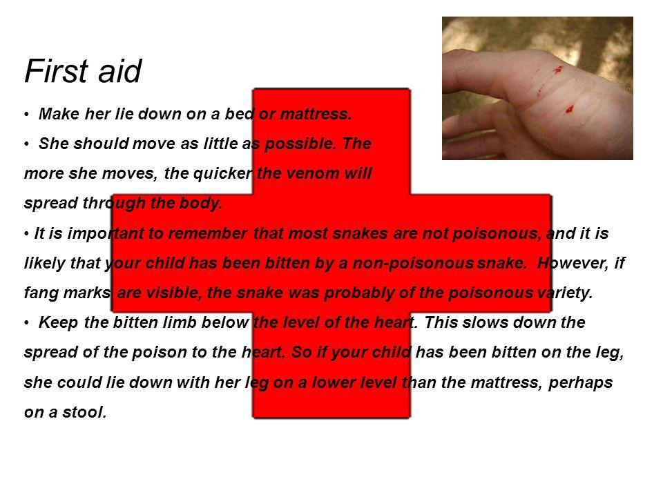 First aid Make her lie down on a bed or mattress.