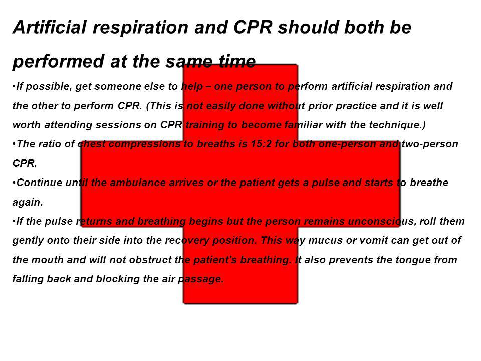Artificial respiration and CPR should both be performed at the same time