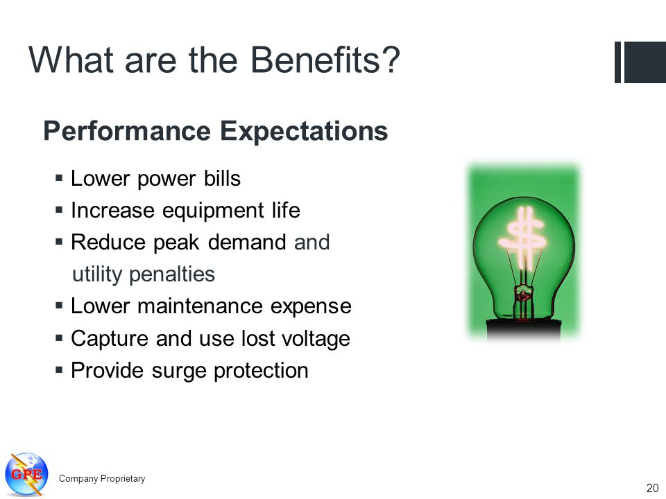 What are the Benefits Performance Expectations Lower power bills