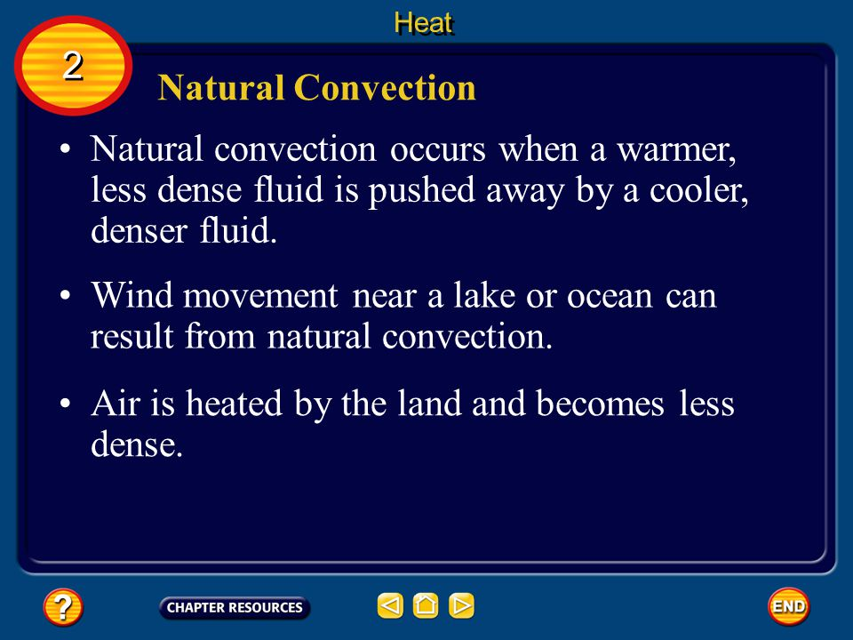 Wind movement near a lake or ocean can result from natural convection.