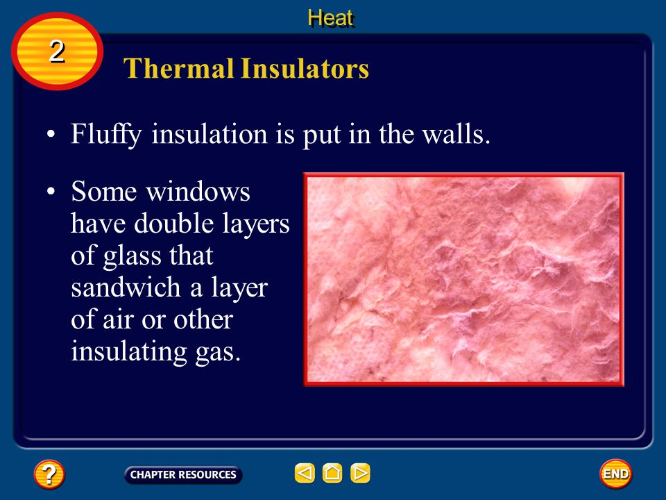 Fluffy insulation is put in the walls.