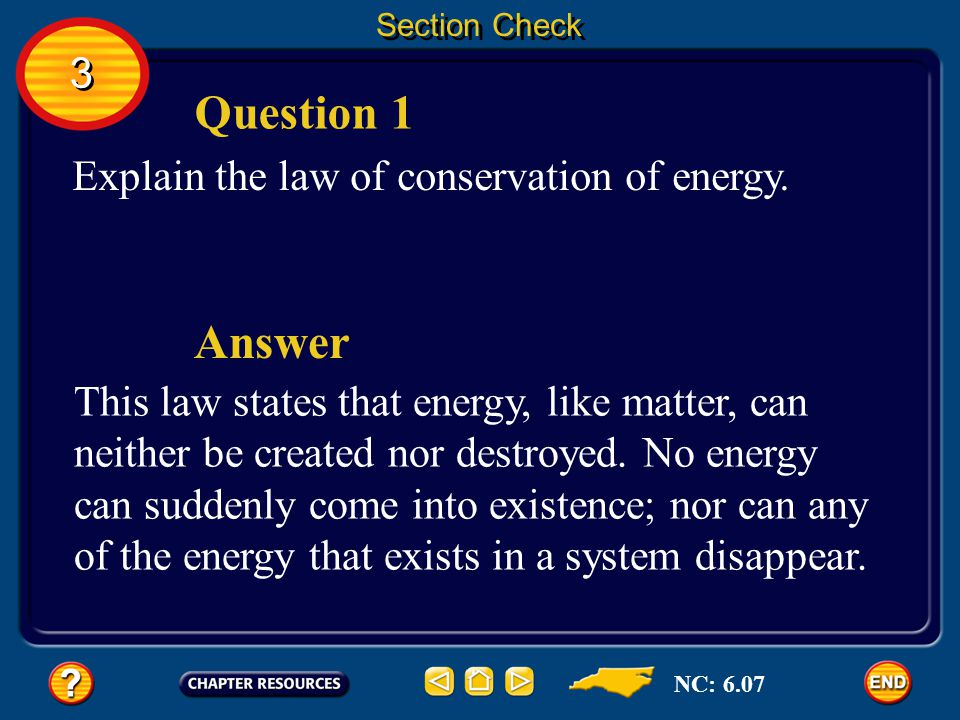 Question 1 Answer 3 Explain the law of conservation of energy.
