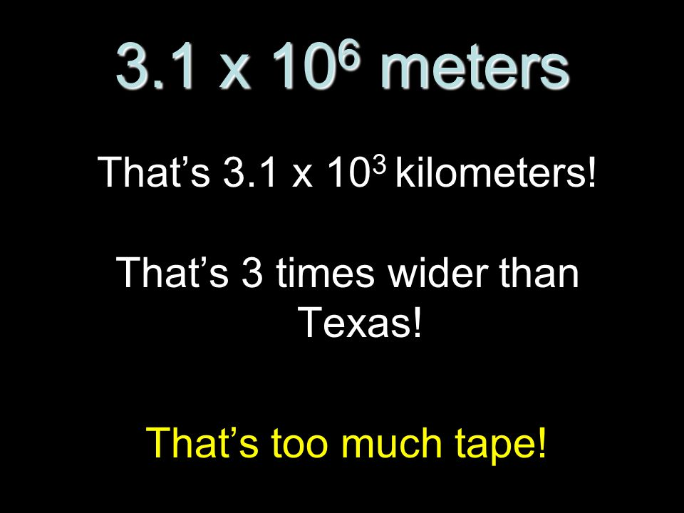 That's 3 times wider than Texas!