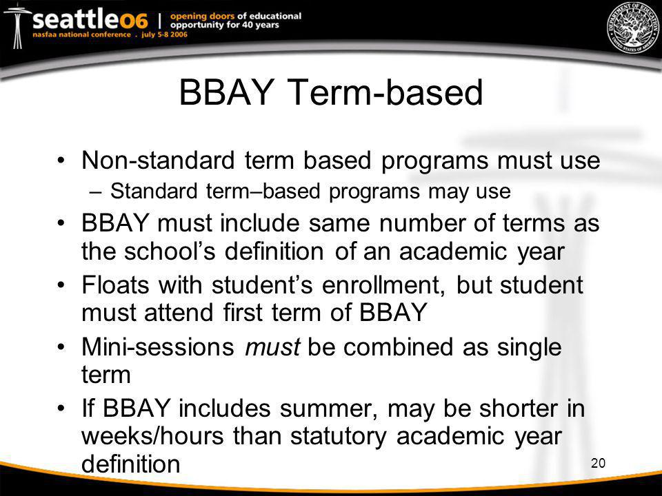 BBAY Term-based Non-standard term based programs must use