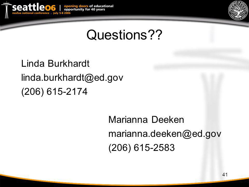 Questions Linda Burkhardt linda.burkhardt@ed.gov (206) 615-2174