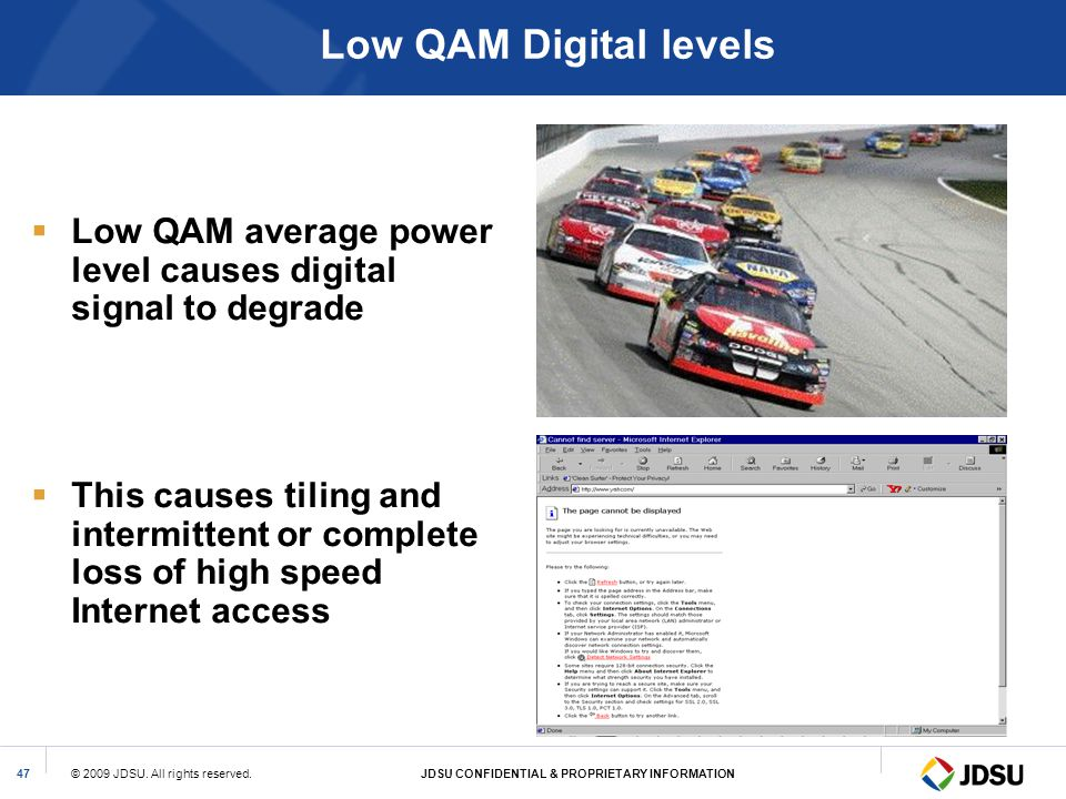 Low QAM Digital levels Low QAM average power level causes digital signal to degrade.