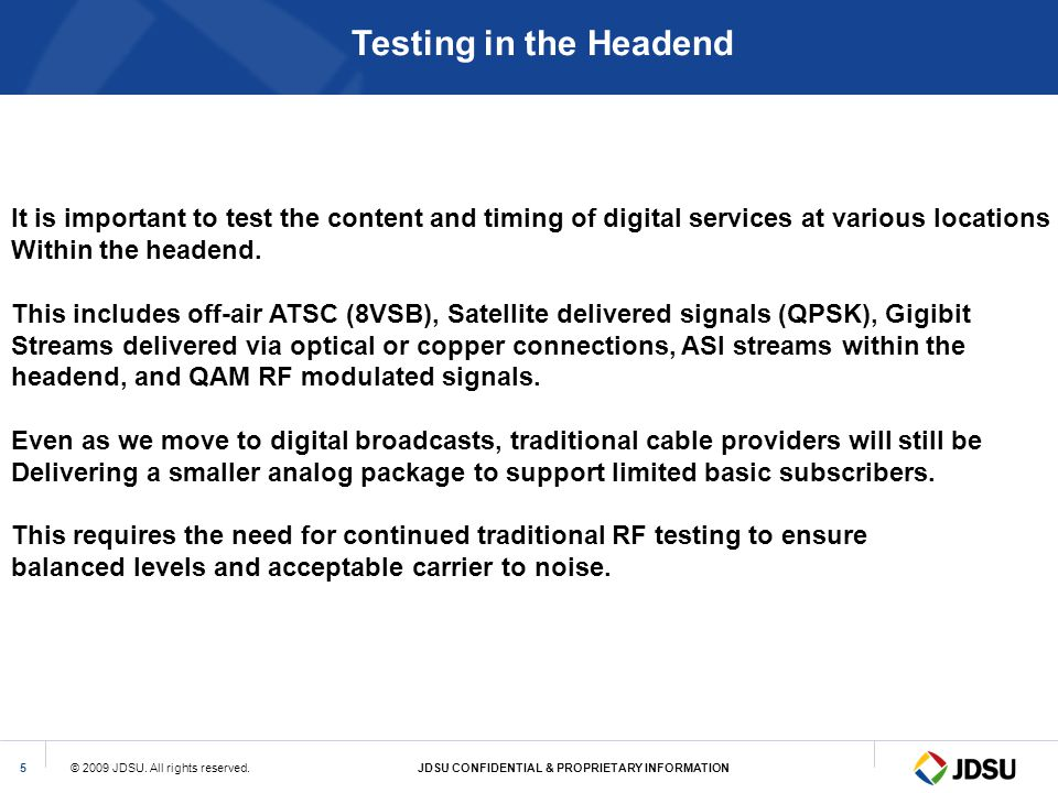 Testing in the Headend It is important to test the content and timing of digital services at various locations.