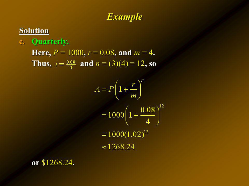Example Solution Quarterly. Here, P = 1000, r = 0.08, and m = 4.