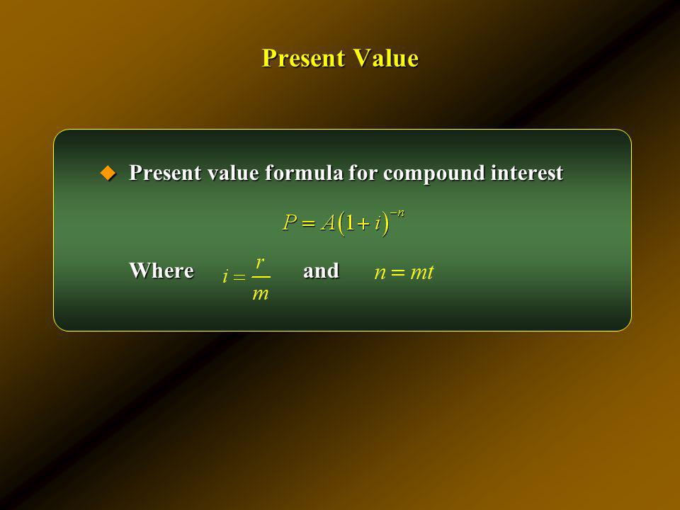 Present Value Present value formula for compound interest Where and