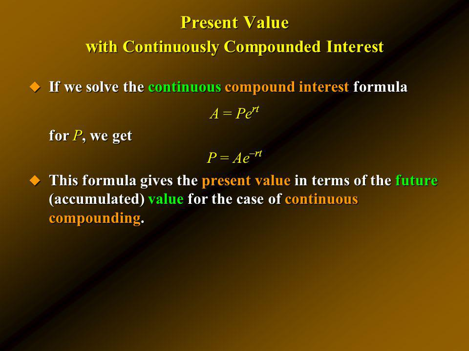 Present Value with Continuously Compounded Interest