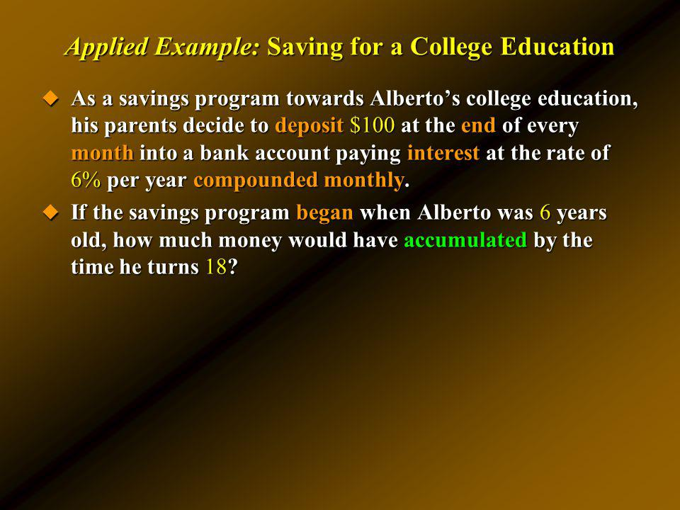 Applied Example: Saving for a College Education