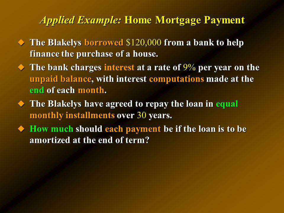 Applied Example: Home Mortgage Payment