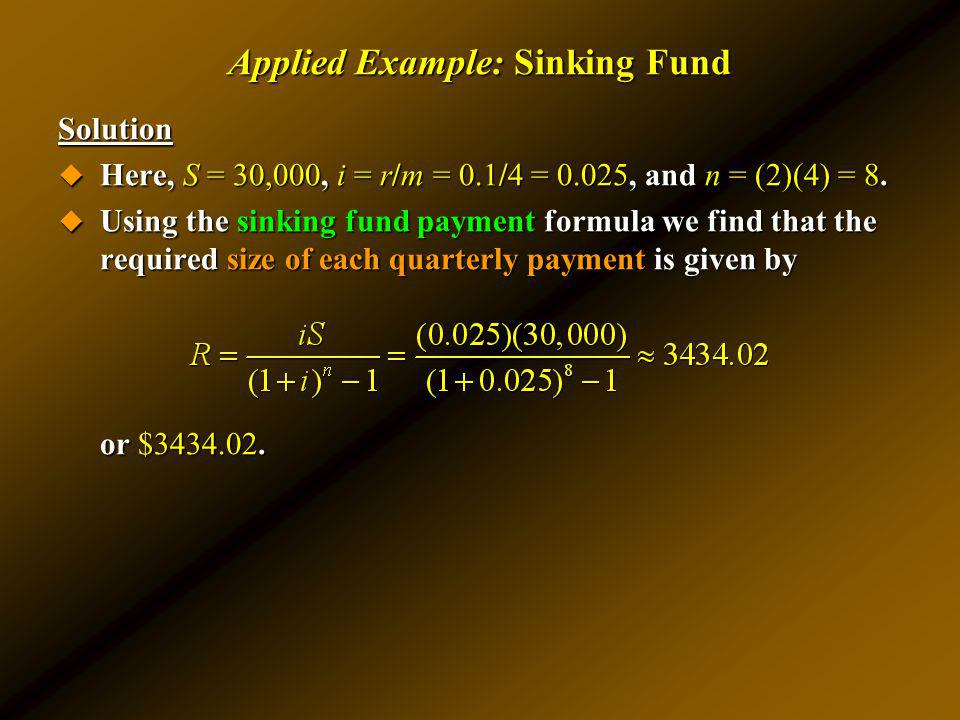 Applied Example: Sinking Fund