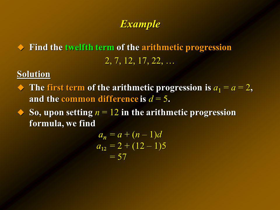 Example Find the twelfth term of the arithmetic progression