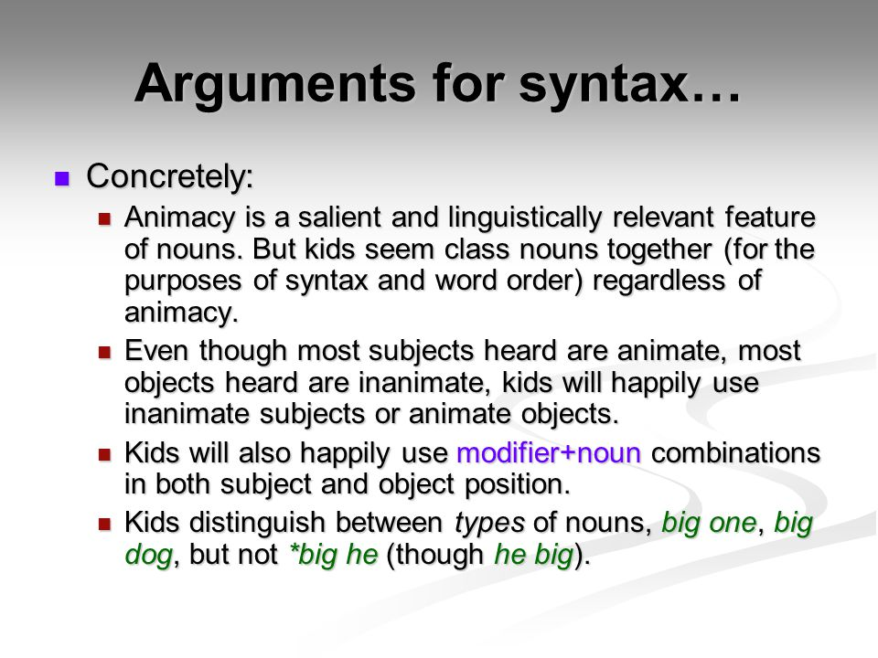 Arguments for syntax… Concretely:
