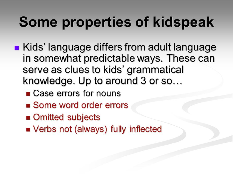 Some properties of kidspeak