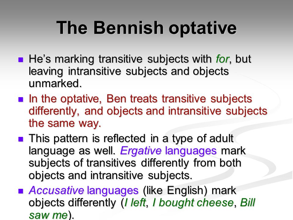 The Bennish optative He's marking transitive subjects with for, but leaving intransitive subjects and objects unmarked.